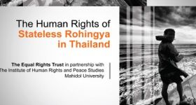 Report: The Human Rights of Stateless Rohingya in Thailand